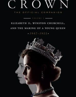 Review: The official companion book to The Crown, vol. 1